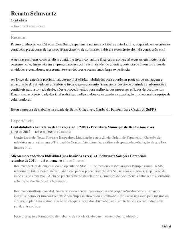Renata SchuvartzContadoraschuvartz@email.comResumoPossuo graduação em Ciências Contábeis, experiência na área contábil e c...