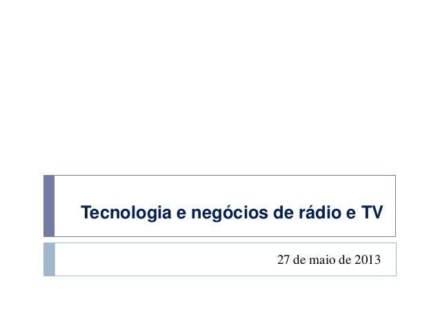 Tecnologia e negócios de rádio e TV27 de maio de 2013