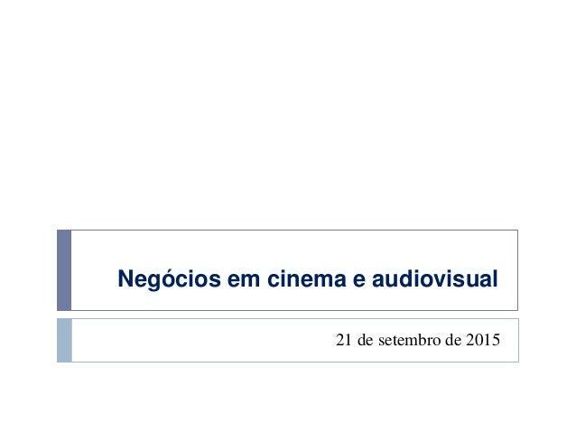 Negócios em cinema e audiovisual 21 de setembro de 2015