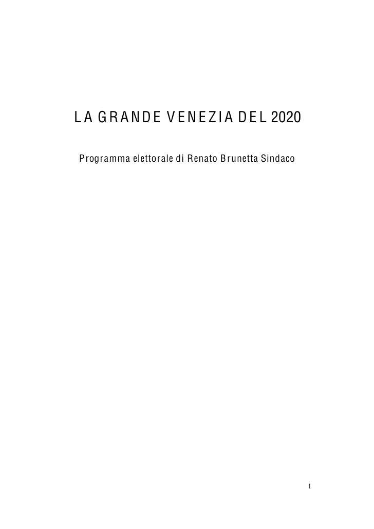 L A G R A N D E V E N E Z I A D E L 2020       Programma elettorale di Renato B run...