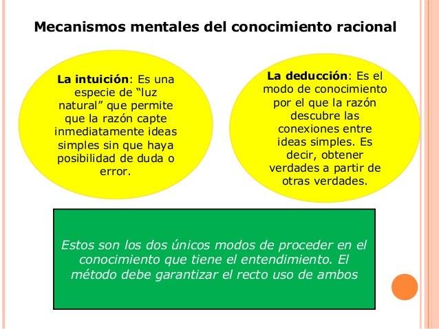 """Mecanismos mentales del conocimiento racional La intuición: Es una especie de """"luz natural"""" que permite que la razón capte..."""