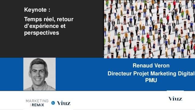 Keynote : Temps réel, retour d'expérience et perspectives Les Nouvelles Frontières du Marketing Digital Paris, 28 Mai 2015...