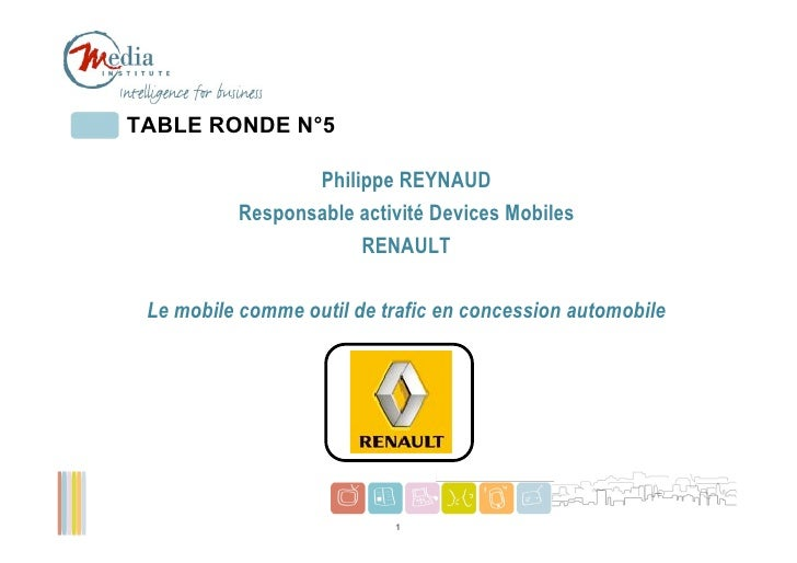 TABLE RONDE N°5                 Philippe REYNAUD          Responsable activité Devices Mobiles                      RENAUL...