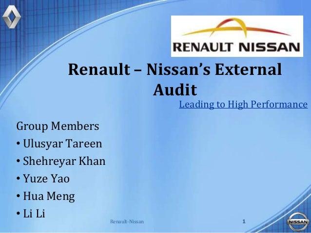Renault – Nissan's ExternalAuditGroup Members• Ulusyar Tareen• Shehreyar Khan• Yuze Yao• Hua Meng• Li Li Renault-Nissan 1L...
