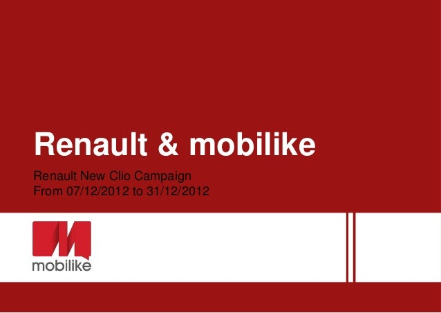 Renault & mobilikeRenault New Clio CampaignFrom 07/12/2012 to 31/12/2012