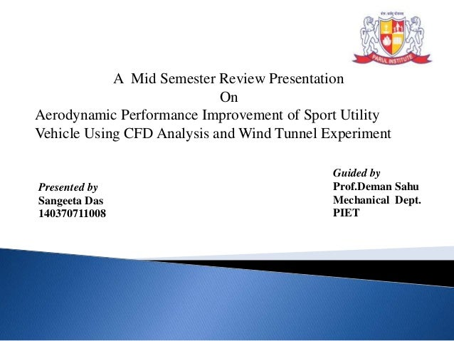 Presented by Sangeeta Das 140370711008 Guided by Prof.Deman Sahu Mechanical Dept. PIET A Mid Semester Review Presentation ...