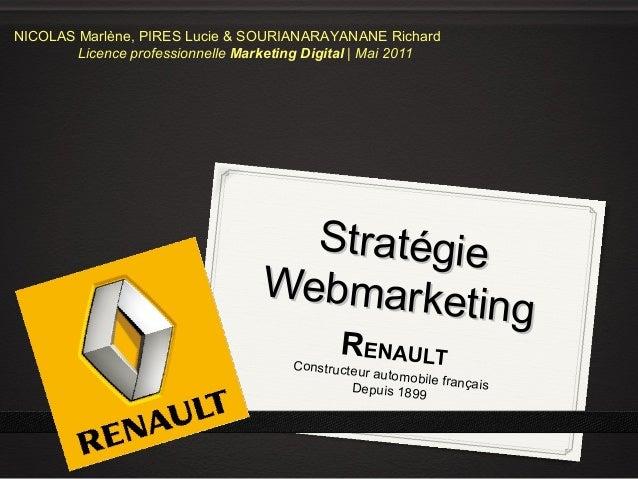 NICOLAS Marlène, PIRES Lucie & SOURIANARAYANANE Richard Licence professionnelle Marketing Digital   Mai 2011  Stratégie We...