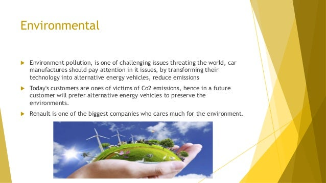 Environmental  Environment pollution, is one of challenging issues threating the world, car manufactures should pay atten...