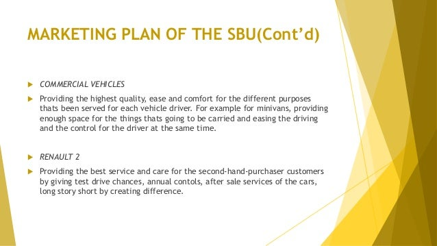 MARKETING PLAN OF THE SBU(Cont'd)  COMMERCIAL VEHICLES  Providing the highest quality, ease and comfort for the differen...