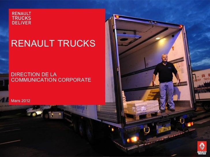RENAULT TRUCKSDIRECTION DE LACOMMUNICATION CORPORATEMars 2012