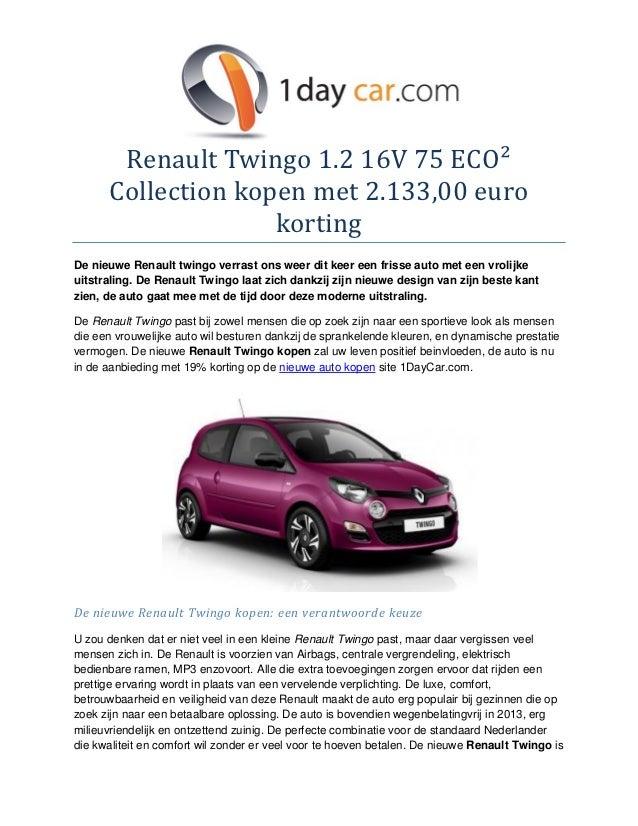 Renault Twingo 1.2 16V 75 ECO²      Collection kopen met 2.133,00 euro                    kortingDe nieuwe Renault twingo ...