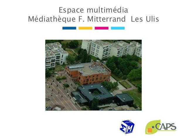 Espace multimédiaMédiathèque F. Mitterrand Les Ulis
