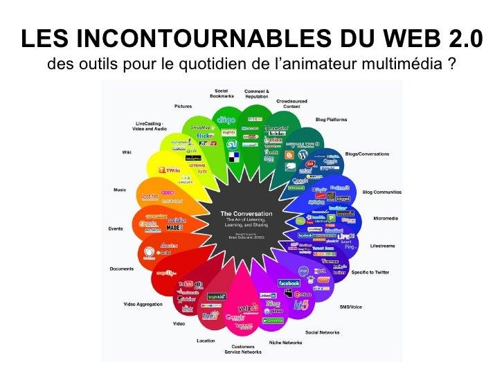 LES INCONTOURNABLES DU WEB 2.0 des outils pour le quotidien de l'animateur multimédia ?