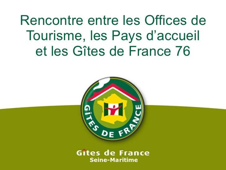 Rencontre entre les Offices de Tourisme, les Pays d'accueil et les Gîtes de France 76