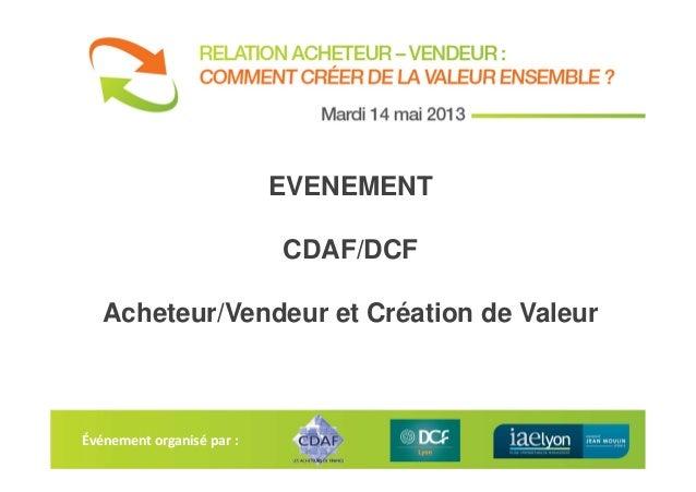 Événement organisé par :EVENEMENTCDAF/DCFAcheteur/Vendeur et Création de Valeur