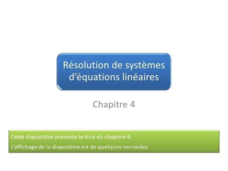 Résolution de systèmes d'équations linéaires      Chapitre 4