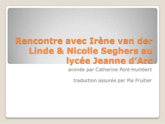 Rencontre avec Irène van der Linde & Nicolle Seghers au lycée Jeanne d'Arc animée par Catherine Pont-Humbert traduction as...