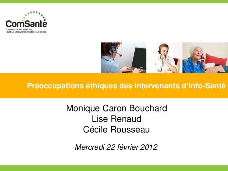 Préoccupations éthiques des intervenants d'Info-Santé          Monique Caron Bouchard               Lise Renaud           ...