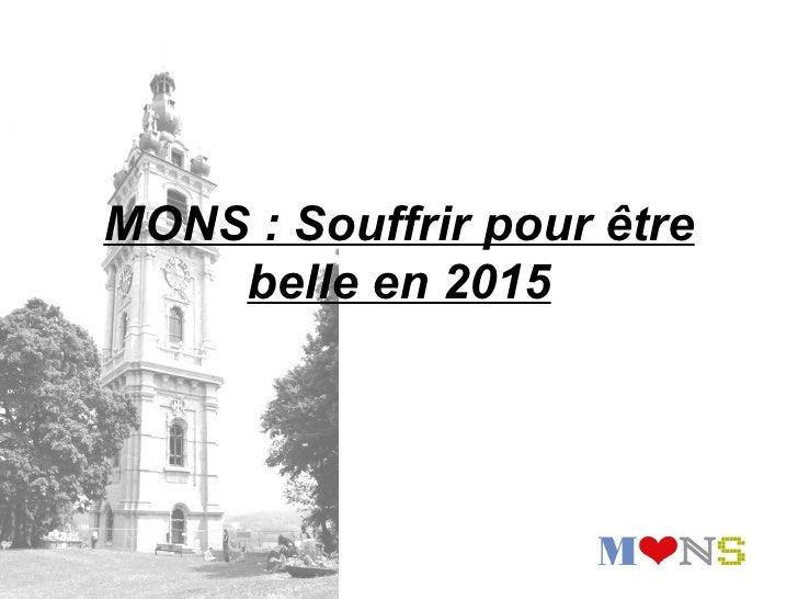 MONS:Souffrirpourêtre    belleen2015