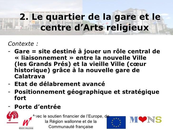 2. Le quartier de la gare et le  centre d'Arts religieux Budget global du portefeuille : 45.928.239,51 € Avec le soutien f...