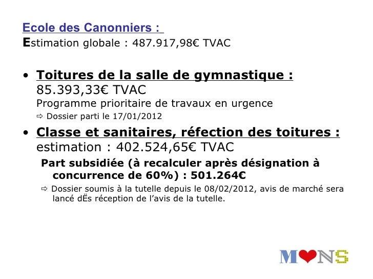 Le Centre d'Interprétation duBeffroi :Estimation : 4.621.310,61€.Subside tourisme : pas plus de 3.300.000€Subside patrimoi...