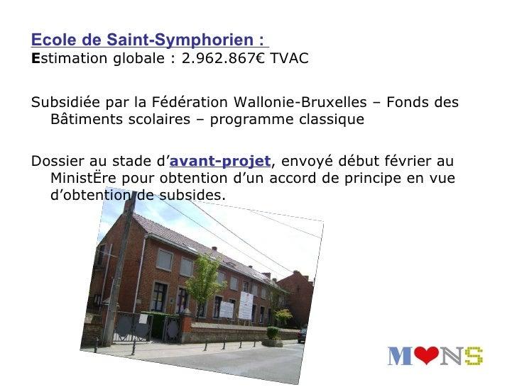 Développement de la zone Mons-Ouestcofinancé par l'Union Européenne 1.810.000 €        Fonds européens : 700.000 €Objet : ...