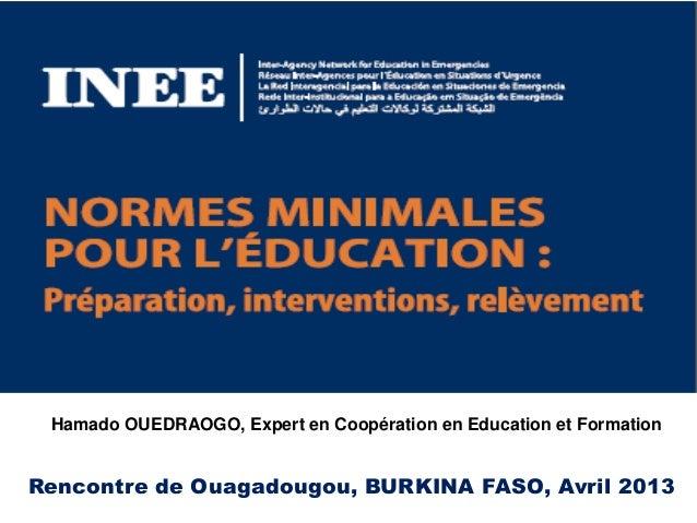 Rencontre de Ouagadougou, BURKINA FASO, Avril 2013Hamado OUEDRAOGO, Expert en Coopération en Education et Formation