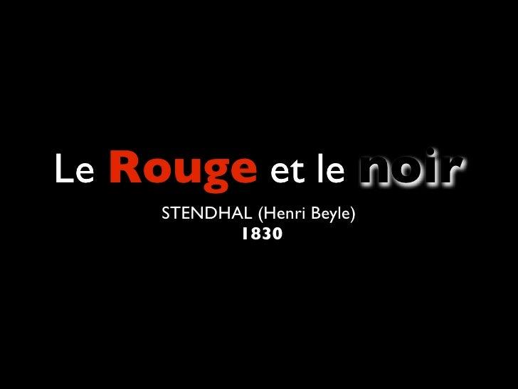 Le Rouge et le noir     STENDHAL (Henri Beyle)            1830