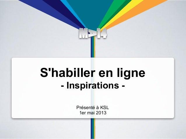 Shabiller en ligne- Inspirations -Présenté à KSL1er mai 2013