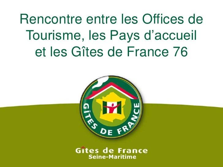 Rencontre entre les Offices de Tourisme, les Pays d'accueil et les Gîtes de France 76<br />