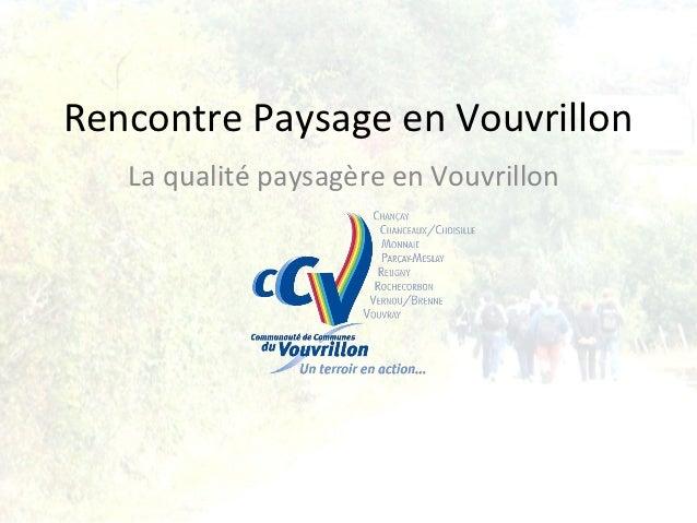 Rencontre Paysage en Vouvrillon   La qualité paysagère en Vouvrillon