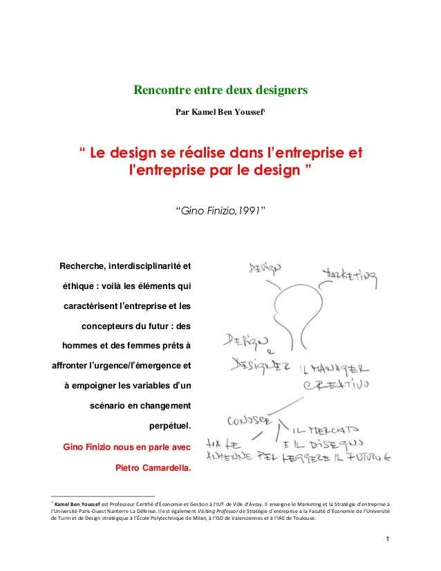 """1 Rencontre entre deux designers Par Kamel Ben Youssef1 """" Le design se réalise dans l'entreprise et l'entreprise par le de..."""