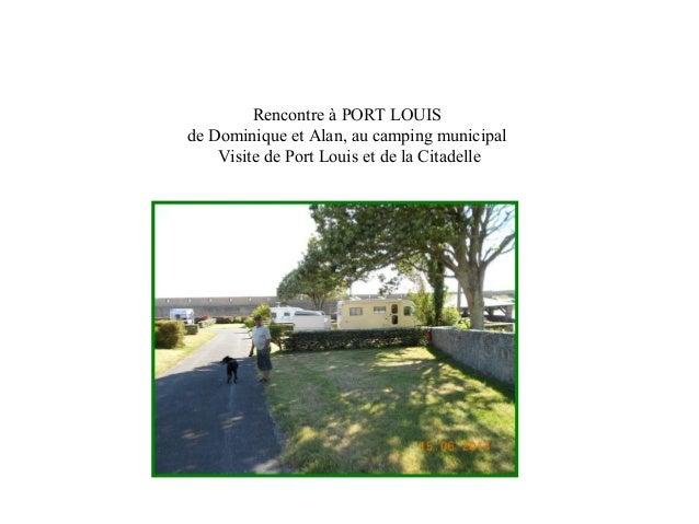 Rencontre à PORT LOUIS de Dominique et Alan, au camping municipal Visite de Port Louis et de la Citadelle