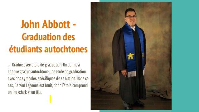 John Abbott - Graduation des étudiants autochtones . Graduéavec étoledegraduation.Ondonneà chaquegraduéautochtoneuneétole ...