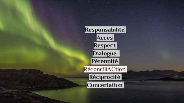 Responsabilité Accès Respect Dialogue Pérennité RéconciliACtion Réciprocité Concertation