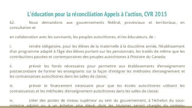 L'éducation pour la réconciliation - Appels à l'action, CVR 2015 63. Nous demandons au Conseil des ministres de l'éducatio...