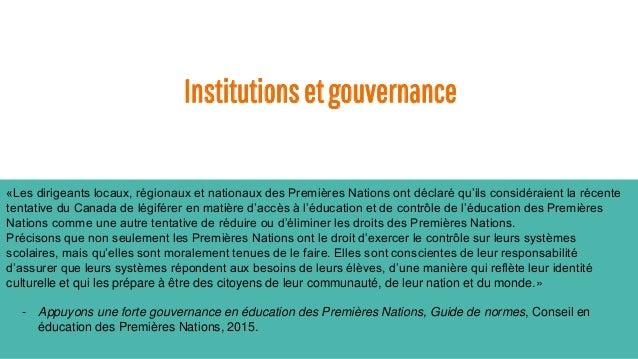 Institutionsetgouvernance «Les dirigeants locaux, régionaux et nationaux des Premières Nations ont déclaré qu'ils considér...