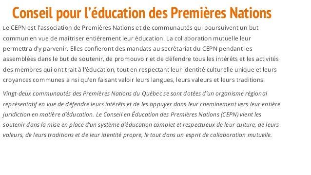 Conseil pour l'éducation des Premières Nations Le CEPN est l'association de Premières Nations et de communautés qui poursu...