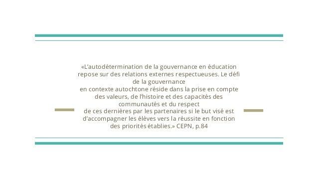 «L'autodétermination de la gouvernance en éducation repose sur des relations externes respectueuses. Le défi de la gouvern...