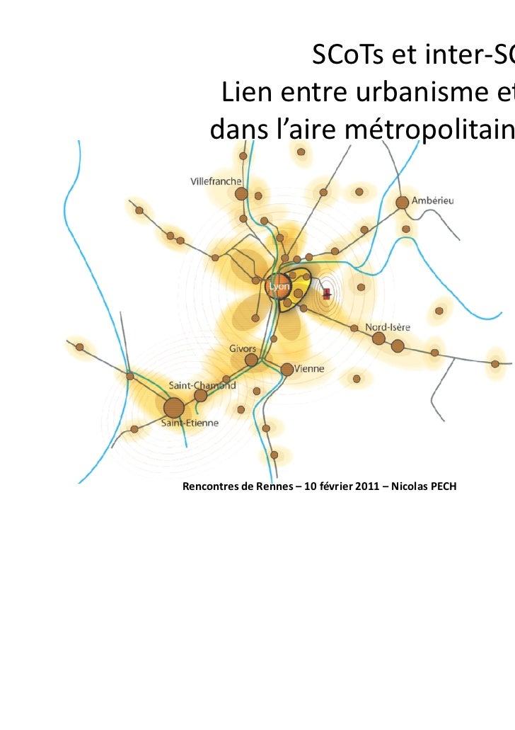 SCoTs et inter-SCoT      Lien entre urbanisme et transport     dans l'aire métropolitaine lyonnaiseRencontres de Rennes – ...