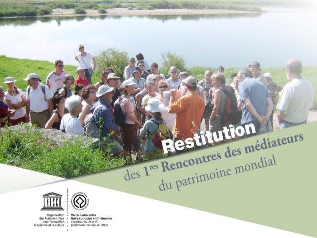 Objectif L'inscription au patrimoine mondial du paysage culturel du Val de Loire est un élément de mobilisation important ...