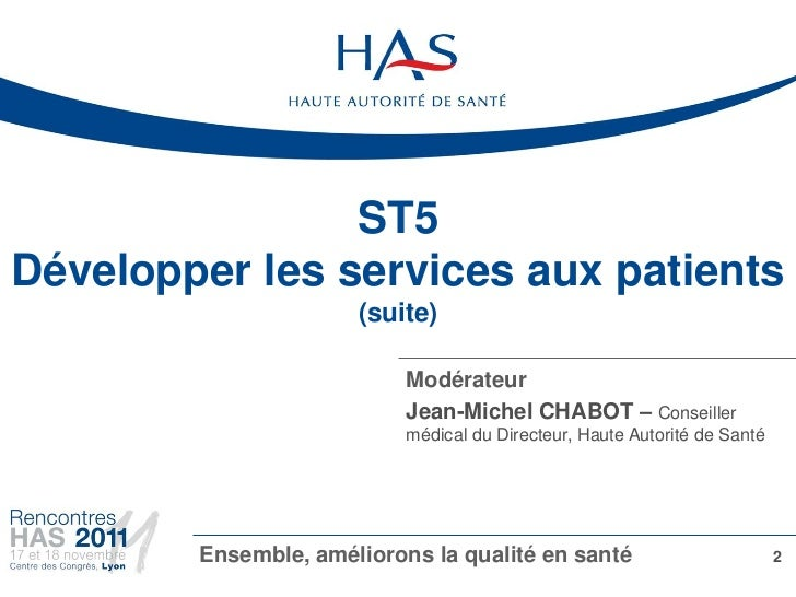 ST5Développer les services aux patients                      (suite)                           Modérateur                 ...