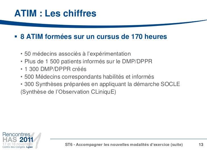 ATIM : Les chiffres 8 ATIM formées sur un cursus de 170 heures • 50 médecins associés à l'expérimentation • Plus de 1 500...