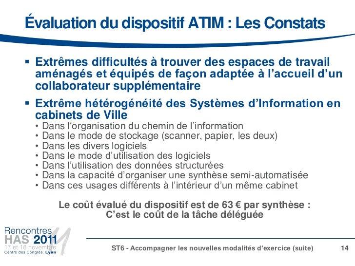 Évaluation du dispositif ATIM : Les Constats Extrêmes difficultés à trouver des espaces de travail  aménagés et équipés d...