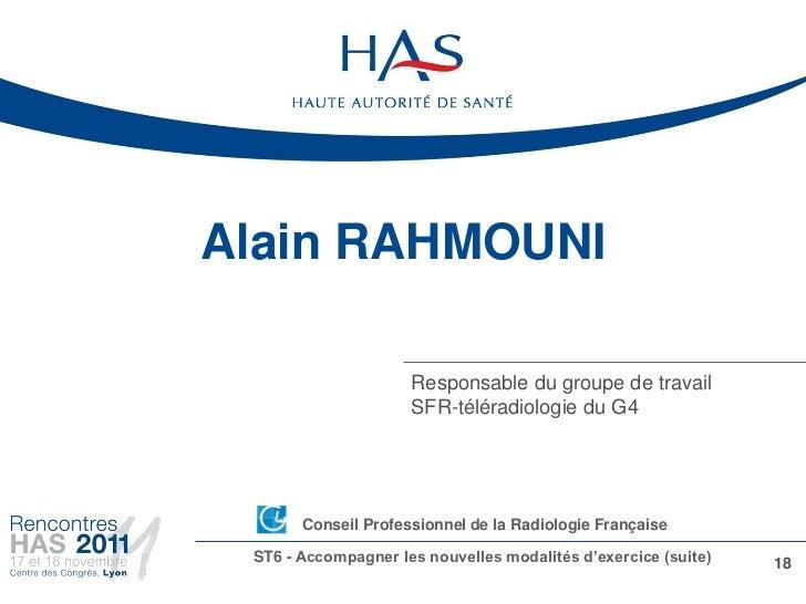 Alain RAHMOUNI                     Responsable du groupe de travail                     SFR-téléradiologie du G4      •Con...