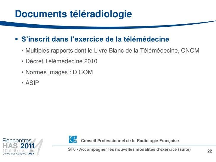Documents téléradiologie S'inscrit dans l'exercice de la télémédecine • Multiples rapports dont le Livre Blanc de la Télé...