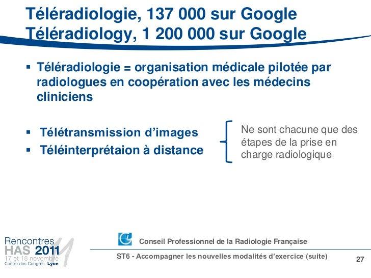 Téléradiologie, 137 000 sur GoogleTéléradiology, 1 200 000 sur Google Téléradiologie = organisation médicale pilotée par ...