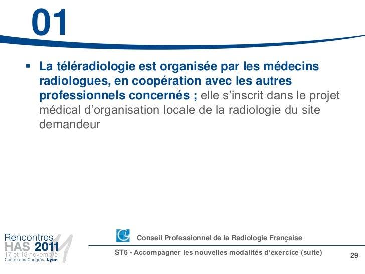 01 La téléradiologie est organisée par les médecins  radiologues, en coopération avec les autres  professionnels concerné...