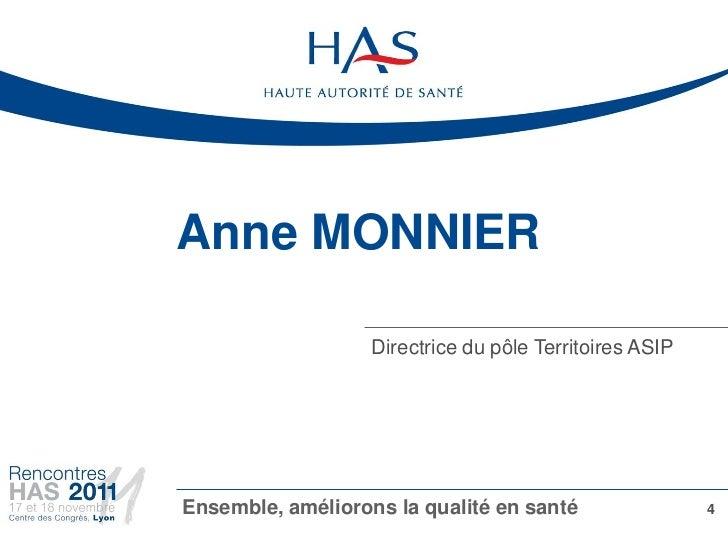 Anne MONNIER                   Directrice du pôle Territoires ASIPEnsemble, améliorons la qualité en santé                 4