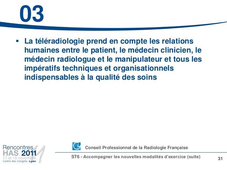 03 La téléradiologie prend en compte les relations  humaines entre le patient, le médecin clinicien, le  médecin radiolog...